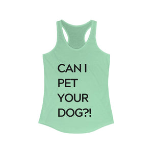 Can I pet your Dog?! | Tank-Top