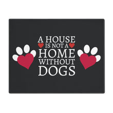 Load image into Gallery viewer, A house is not a home without Dogs | Black Placemat