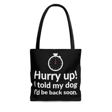 Load image into Gallery viewer, Hurry up! Tote Bag