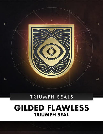 GILDED FLAWLESS TRIUMPH SEAL - DESTINY OUTLET