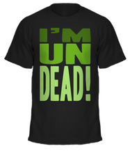 Load image into Gallery viewer, I'm UnDead T-Shirt