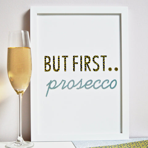 But First Prosecco Typography Print