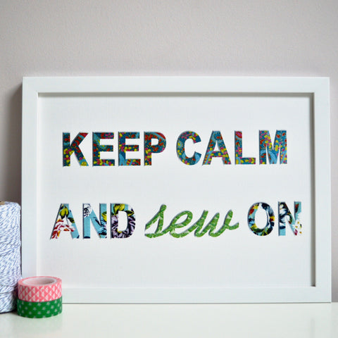Keep Calm and Sew On Print