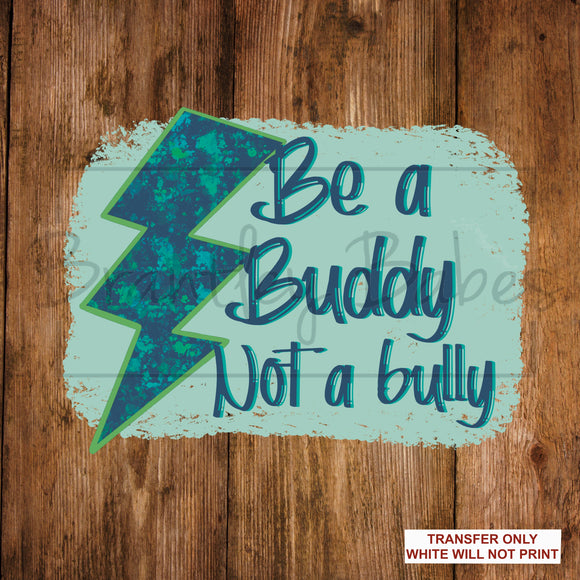 Be A Buddy Sublimation Transfer