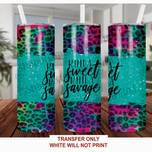 Kinda Sweet Kinda Savage Colorful Tumbler Sublimation Transfer