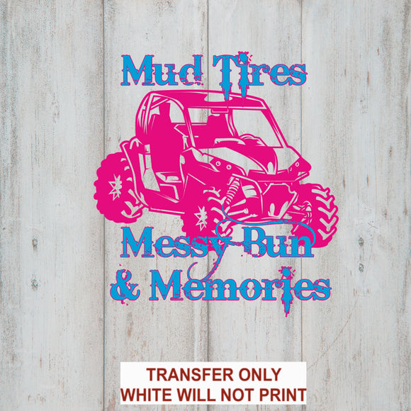 Mud Tires Messy Bun & Memories Sublimation Transfer