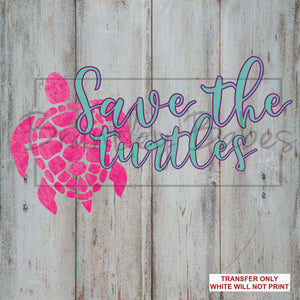 Save the Turtles - Pink Sublimation Transfer