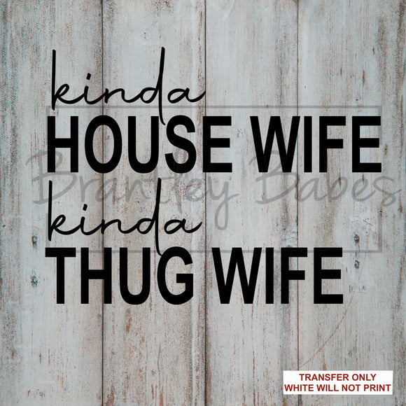 Kinda Thug Wife Sublimation Transfer