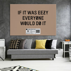 If It Was Eezy Everyone Would Do It Canvas