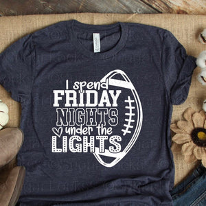 I Spend Friday Nights Under the Lights Custom Football shirt
