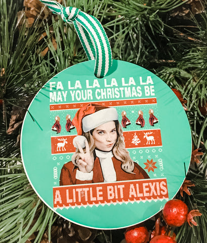 SCHITTS CREEK CHRISTMAS A Little Bit Alexis ORNAMENT