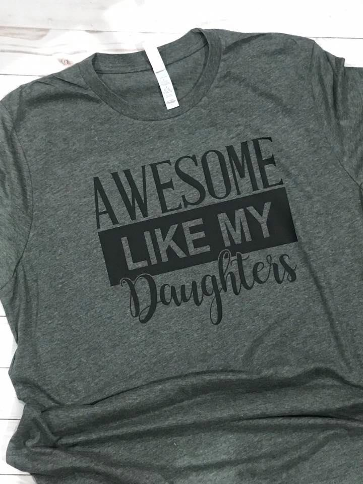 Awesome Like My Daughters Father's Day Shirt