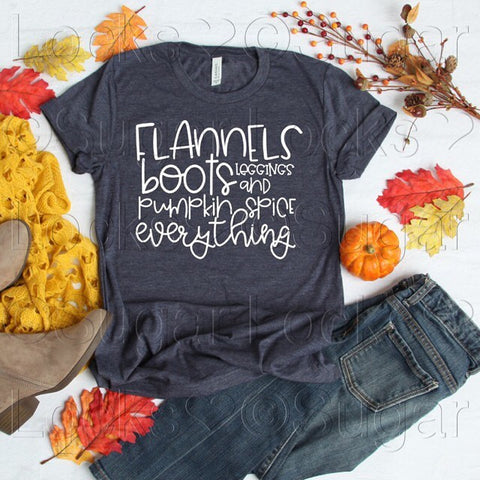 Flannels, Boots, Leggings, and Pumpkin Spice Everything Custom Fall shirt