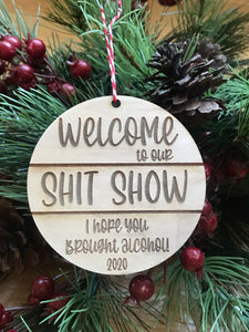 Welcome to our shit show Ornament