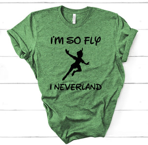 I'm So Fly I Neverland Peter Pan Vacation Shirt