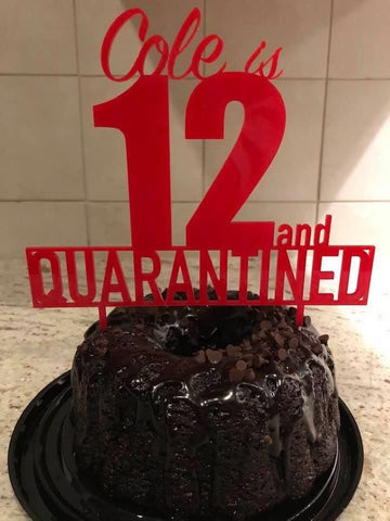 Quarantine Custom Acrylic Birthday Cake Topper