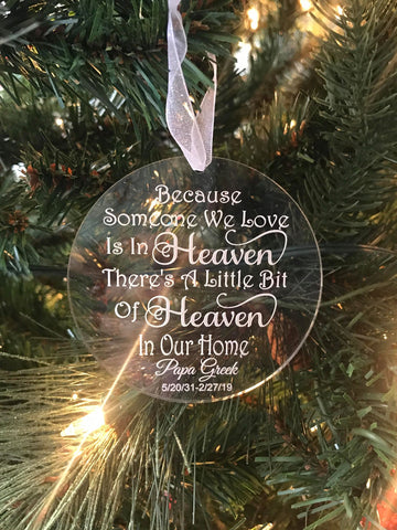 Because Someone we Love is in Heaven there is a little bit of Heaven in our home Personalized acrylic ornament