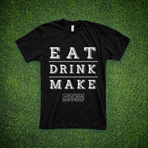 EAT. DRINK. MAKE. - NORA knife T Shirt