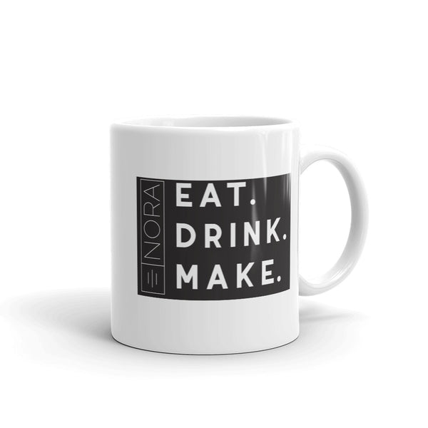 EAT. DRINK. MAKE. |  NORA Coffee Mug