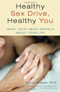 Healthy Sex Drive, Healthy You: What Your Libido Reveals About Your Life