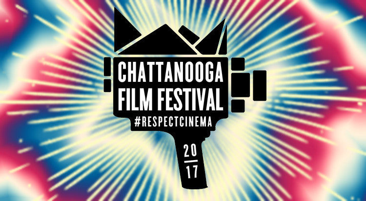 CHATTANOOGA FILM FESTIVAL ANNOUNCES FINAL WAVE OF  FEATURES