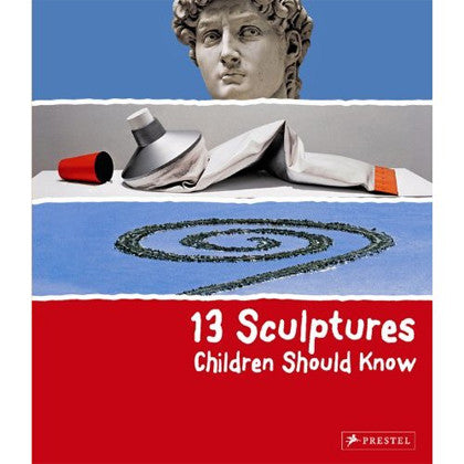 13 Sculptures Children Should Know - Hardcover Book