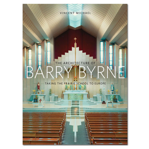 Architecture of Barry Byrne - Hardcover Book