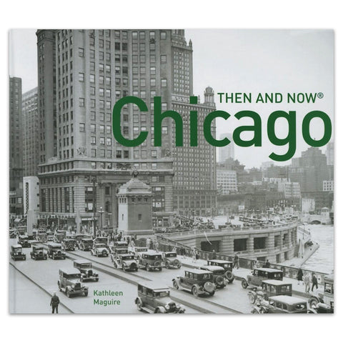 Chicago Then and Now - Hardcover Book