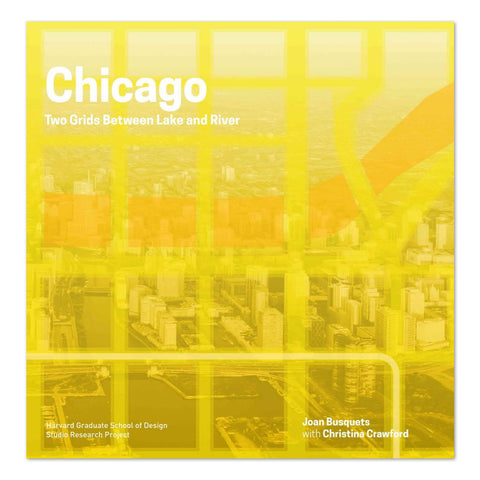 Chicago: Two Grids Between Lake and River - Paperback Book