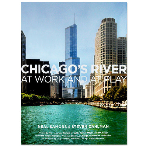 Chicagos River At Work and At Play - Hardcover Book