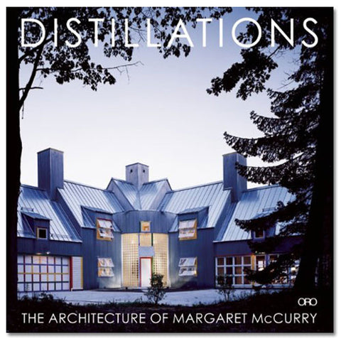 Distillations: the Architecture of Margaret McCurry - Hardcover Book