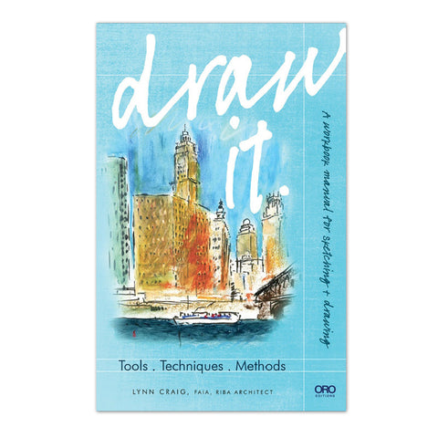 Draw It: Tools, Techniques, Methods - Paperback Book