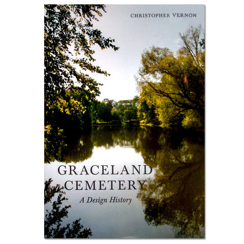 Graceland Cemetery: A Design History - Hardcover Book