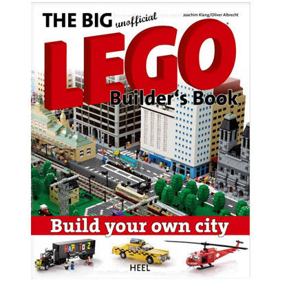 The Big Unofficial LEGO Builders Book: Build Your Own City