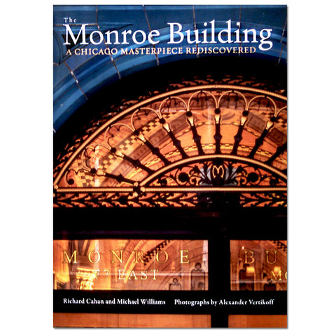 The Monroe Building: A Chicago Masterpiece Rediscovered - Hardcover Book