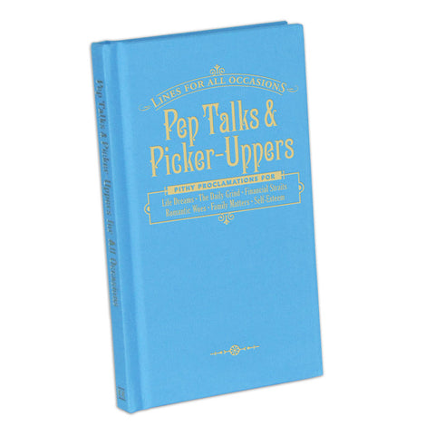 Pep Talks and Picker-Uppers for All Occasions - Hardcover Book