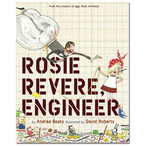 Rosie Revere, Engineer - Hardcover Book