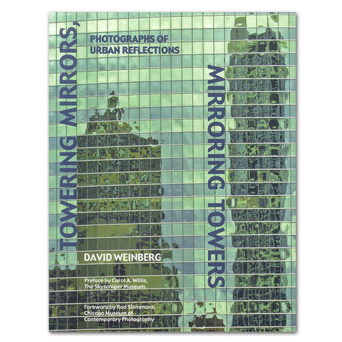 Towering Mirrors, Mirroring Towers: Photographs of Urban Reflections - Hardcover Book