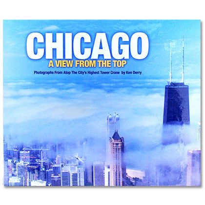Chicago: A View from the Top - Hardcover Book