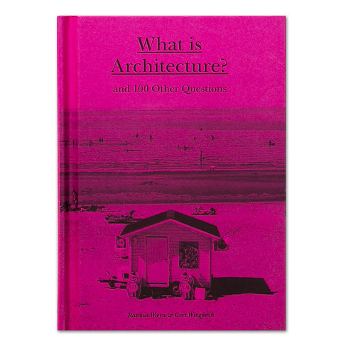 What is Architecture? And 100 Other Questions - Hardcover Book