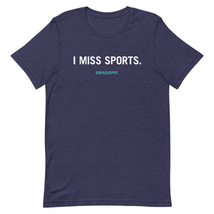 """I Miss Sports."" Colored Unisex T-Shirt"
