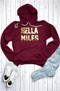 Hella Miles Hoodie  **Available at SMDS**
