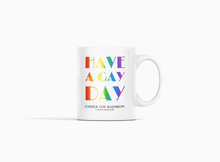 Load image into Gallery viewer, Have A Gay Day Mug