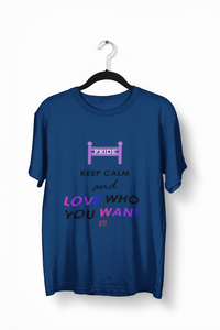 Keep Calm and Love Who You Want T-shirt (Unisex)