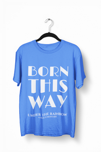 Born This Way T-shirt (Unisex) - White Lettering Blue