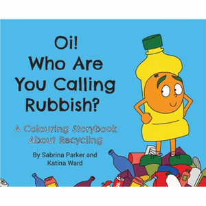 Oi! Who are you calling Rubbish? Children's colouring book