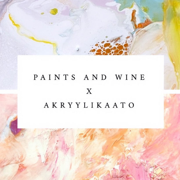 PAINTS AND WINE x AKRYYLIKAATO KE 20.1. & KE 27.1.