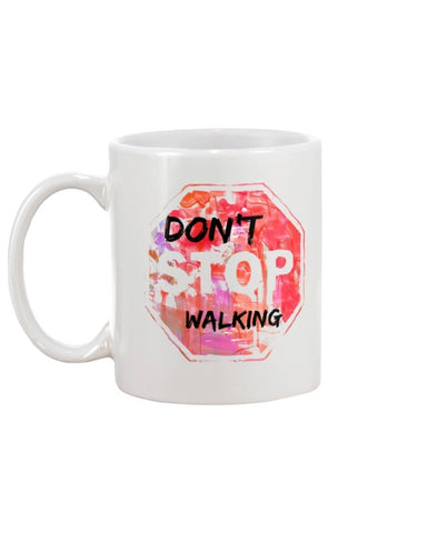 Don't Stop Walking 15oz Mug