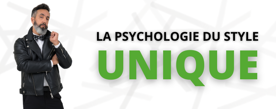La psychologie du style unique