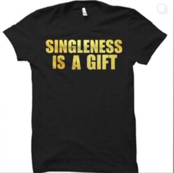 Singleness is a Gift T-Shirt